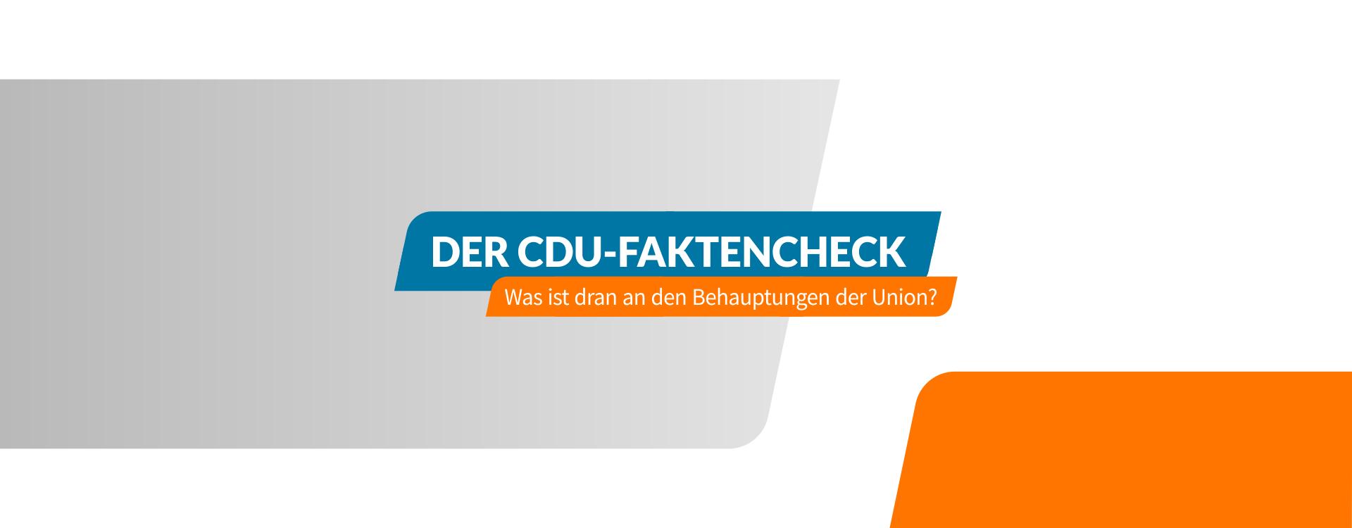 Der CDU-Faktencheck